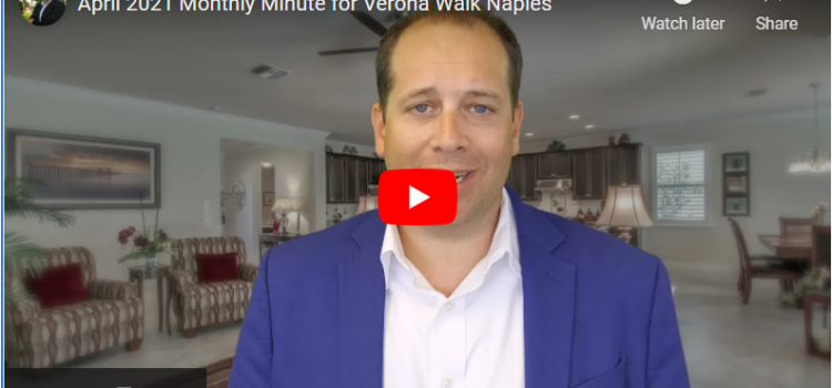 April 2021 Monthly Minute for Verona Walk Naples